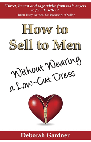 How to Sell to Men Without Wearing a Low Cut Dress book