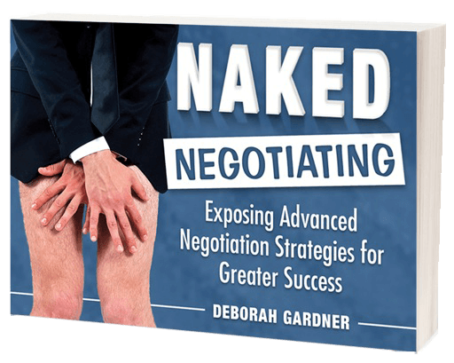 Naked Negotiating Exposing Advanced Negotiation Forumlas for Success book