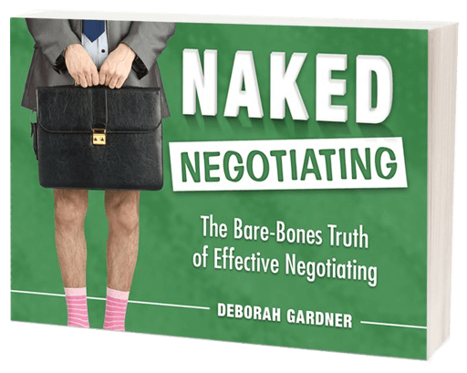 Naked Negotiating The Bare-Bone Truth for Effective Negotiating book